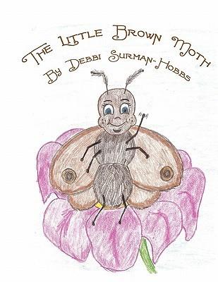 The Little Brown Moth  by  Debbi Surman-Hobbs