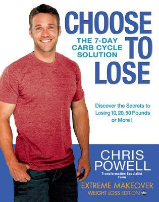 Chris Powells Choose More, Lose More for Life  by  Chris Powell