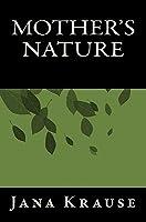 Mothers Nature  by  Jana Krause