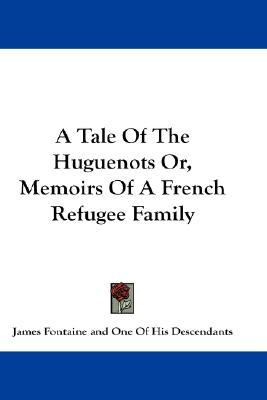 A Tale of the Huguenots James Fontaine