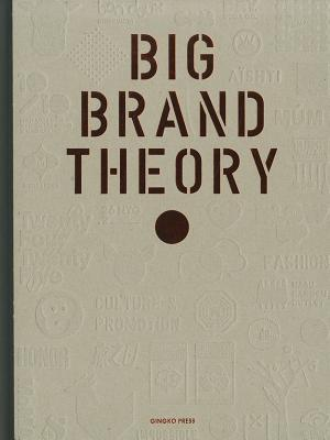 Big Brand Theory  by  Gingko Press