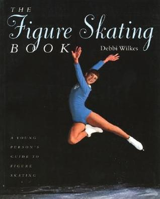 A Spectators Guide To Figure Skating  by  Debbi Wilkes