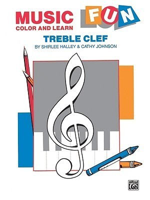 Music Fun Color and Learn: Treble Clef Cathy Johnson