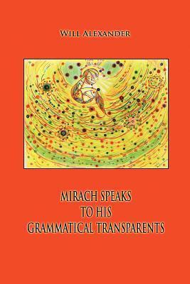 Mirach Speaks to His Grammatical Transparents Will Alexander