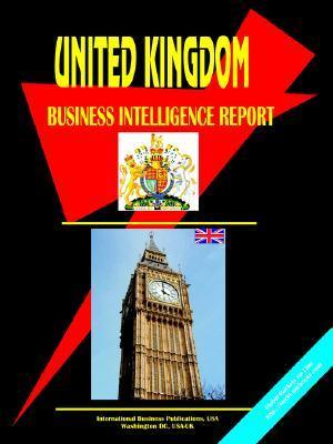 UK Business Intelligence Report  by  USA International Business Publications