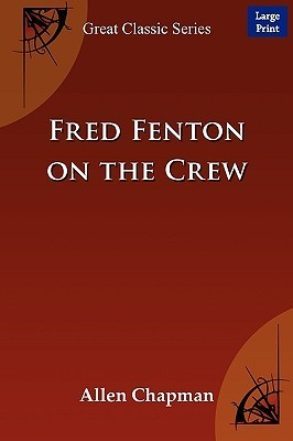 Fred Fenton on the Crew  by  Allen Chapman