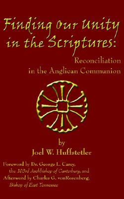 Finding Our Unity In The Scriptures/ Reconciliation In The Anglican Communion Joel Huffstetler
