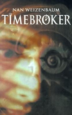 The Timebroker  by  Nan Weizenbaum