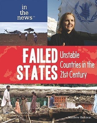 Failed States: Unstable Countries in the 21st Century Matthew Bukovac