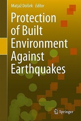 Protection of Built Environment Against Earthquakes Matjaz Dolsek