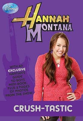 Crush-tastic! (Hannah Montana, #6) Beth Beechwood