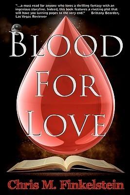 Blood for Love Chris M. Finkelstein