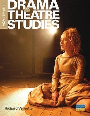 Advanced Drama and Theatre Studies Textbook: AQA Richard Vergette