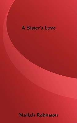 A Sisters Love Nailah Robinson