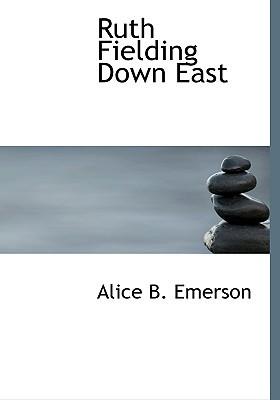 Ruth Fielding Down East (Ruth Fielding, #16)  by  Alice B. Emerson