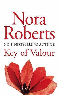 Key of Valour (Key Trilogy, #3)  by  Nora Roberts