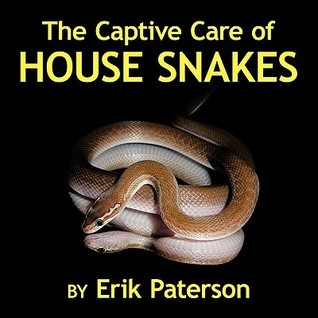 The Captive Care of House Snakes Erik Paterson