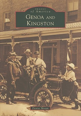 Genoa and Kingston (Images of America: Illinois)  by  Denise Moran