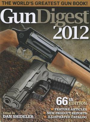 Official Gun Digest Book of Guns & Prices 2010: Rifles, Pistols & Shotguns Dan Shideler