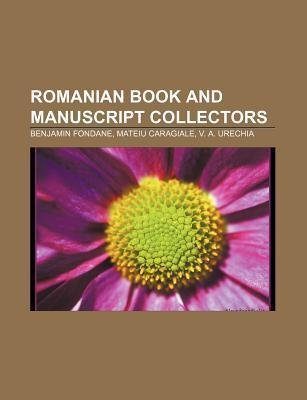 Romanian Book and Manuscript Collectors: Benjamin Fondane, Mateiu Caragiale, V. A. Urechia  by  Source Wikipedia