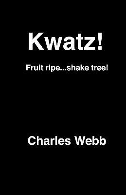 Kwatz!: Fruit Ripe...Shake Tree!  by  Charles Webb