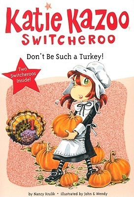 Dont Be Such a Turkey!  by  Nancy E. Krulik