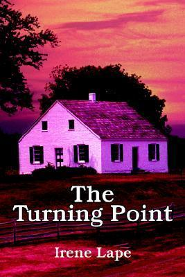 The Turning Point  by  Irene Lape