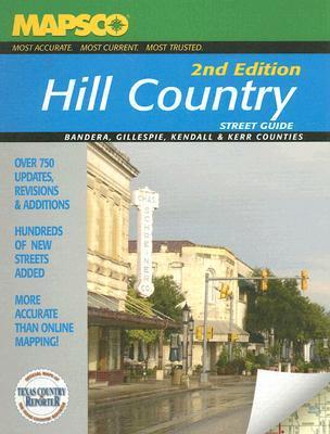 MAPSCO Hill Country Street Guide: Bandera, Gillespie, Kendall & Kerr Counties Plus Fair Oaks Ranch, Junction, Llano, London, & Mason  by  Mapsco Inc