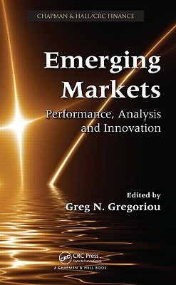 Emerging Markets: Performance, Analysis and Innovation Greg N. Gregoriou