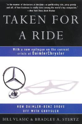 Taken for a Ride: How Daimler-Benz Drove Off With Chrysler Bill Vlasic