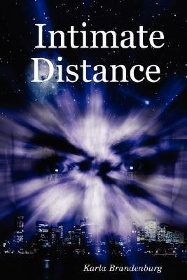 Intimate Distance  by  Karla Brandenburg