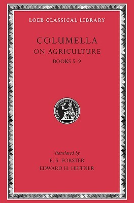 On Agriculture, Volume II: Books 5-9  by  Columella