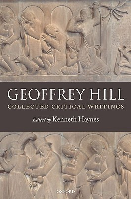 Collected Critical Writings Geoffrey Hill