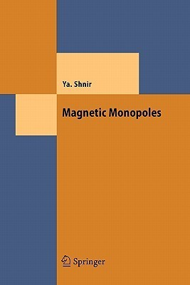 Magnetic Monopoles Yakov M. Shnir