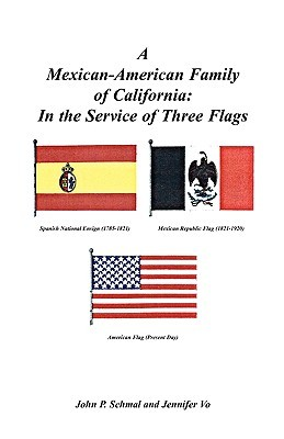 A Mexican-American Family of California: In the Service of Three Flags John Schmal