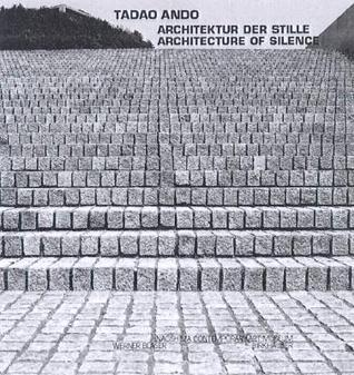 Tadao Ando - Architektur Der Stille / Architecture of Silence: Naoshima Contemporary Art Museum Werner Blaser