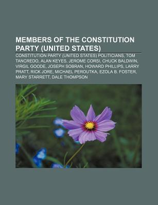 Members of the Constitution Party (United States): Constitution Party (United States) Politicians, Tom Tancredo, Alan Keyes, Jerome Corsi  by  Source Wikipedia