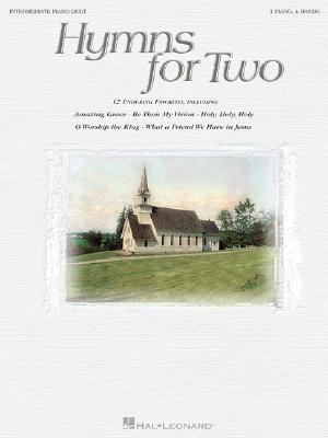 Hymns for Two: Intermediate Piano Duet (1 Piano, 4 Hands) Various