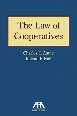 Law of Cooperatives  by  Charles T. Autry