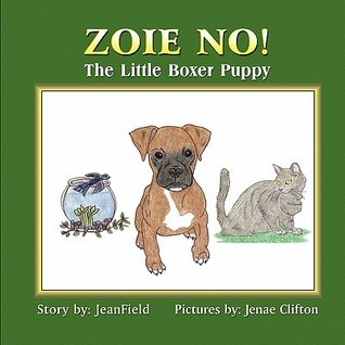 Zoie No! the Little Boxer Puppy  by  Jean Field