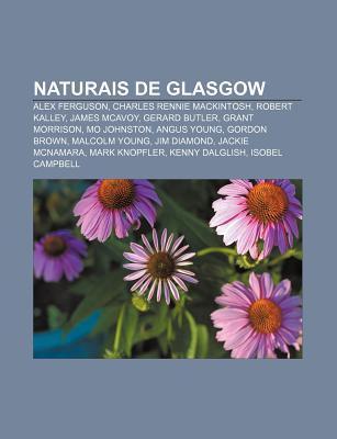 Naturais de Glasgow: Alex Ferguson, Charles Rennie Mackintosh, Robert Kalley, James McAvoy, Gerard Butler, Grant Morrison, Mo Johnston  by  Source Wikipedia