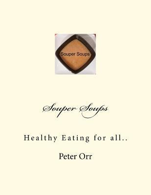 Souper Soups MR Peter H. Orr