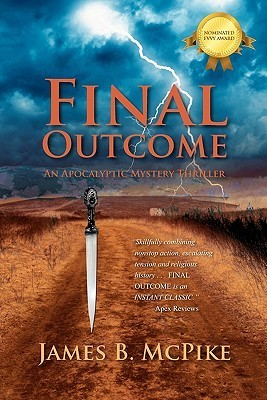 Final Outcome: An Apocalyptic Mystery Thriller  by  James B. McPike