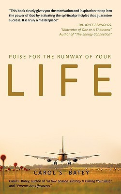 Poise for the Runway of Your Life Carol S. Batey