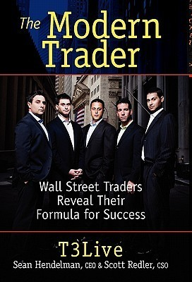 The Modern Trader: Wall Street Traders Reveal Their Formula for Success  by  T3 Live