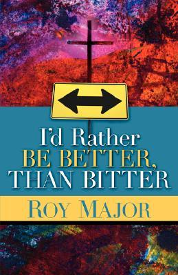 The Anatomy of Abuse: Better or Bitter?  by  Roy Major
