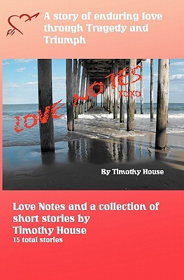 Love Notes  by  Timothy House