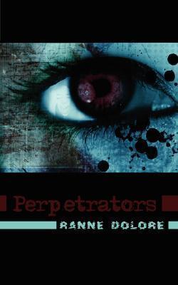 Perpetrators  by  Ranne Dolore