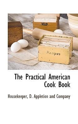 The Practical American Cook Book Housekeeper