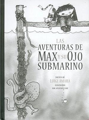 Las Aventuras de Max y Su Ojo Submarino Luigi Amara